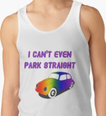I Can't Even Park Straight | LGBT Tank Top