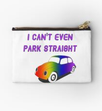 I Can't Even Park Straight | LGBT Zipper Pouch
