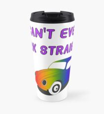 I Can't Even Park Straight | LGBT Travel Mug