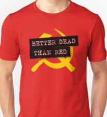 """Better Dead Than Red"" - Red Unisex T-Shirt"