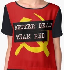 """""""Better Dead Than Red"""" - Red Chiffon Top"""