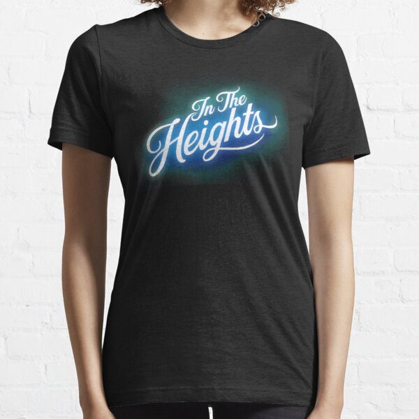 In The Heights Essential T-Shirt