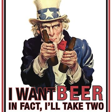 Uncle Sam - I Want Beer by nealw6971