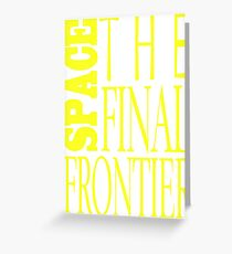 Space, the Final Frontier Greeting Card