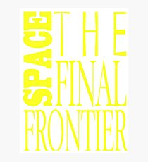 Space, the Final Frontier Photographic Print