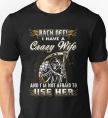 Back Off I Have A Crazy Wife Shirt T-Shirt