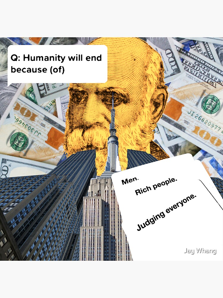 Humanity will end because (of)..... by Jay-Whang-Arts