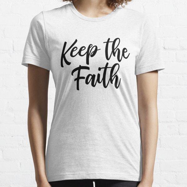 Keep the Faith Cut Essential T-Shirt