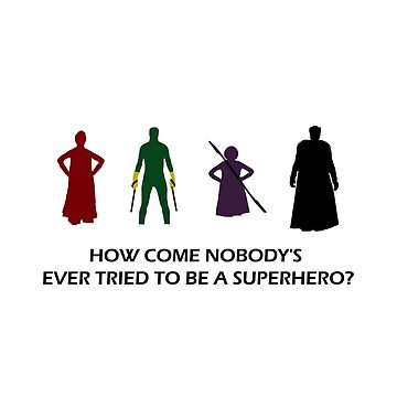 How Come Nobody's Ever Tried to be a Superhero? by dftba-
