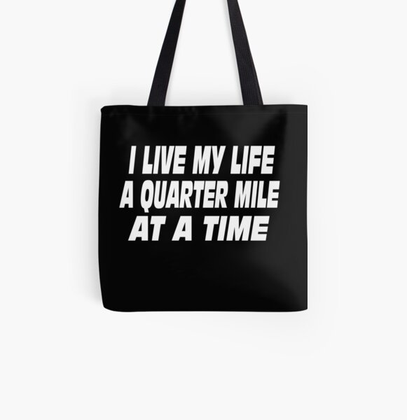 The Fast And The Furious Quote - I Live My Life A Quarter Mile At A Time All Over Print Tote Bag