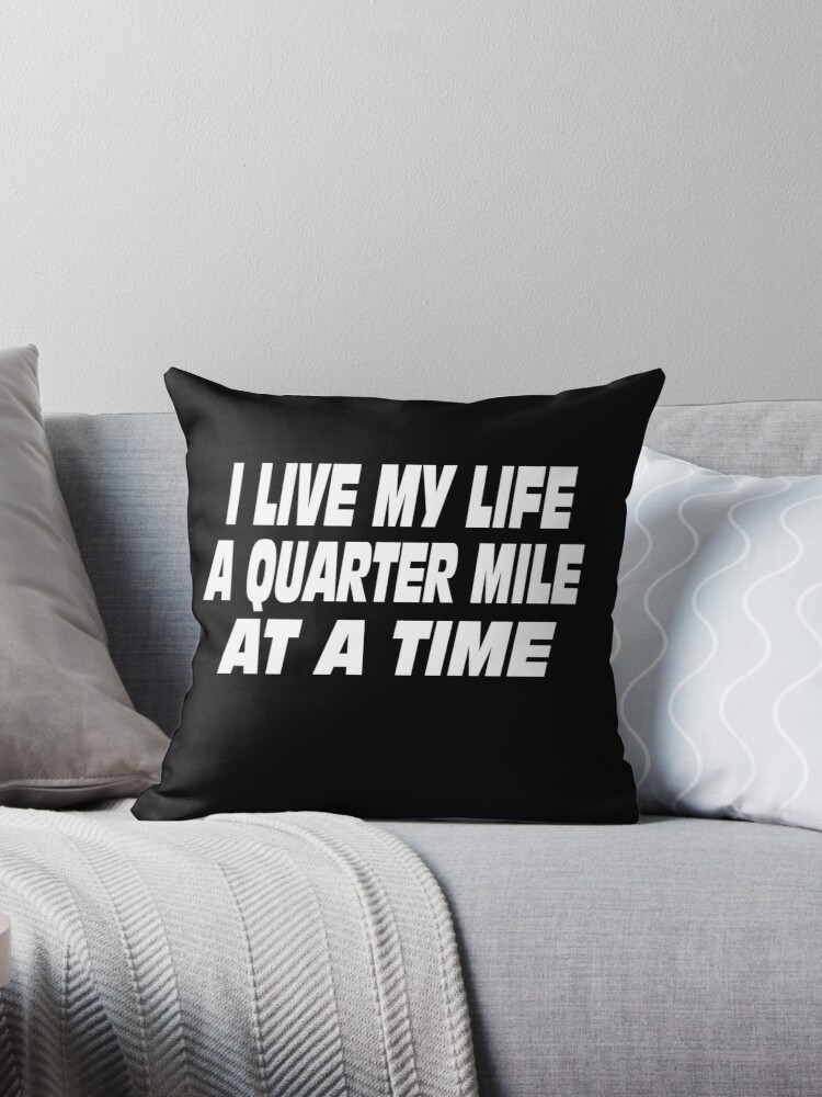 \'The Fast And The Furious Quote - I Live My Life A Quarter Mile At A Time\'  Throw Pillow by movie-shirts