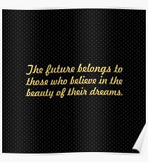 """The future belongs to... """"Eleanor Roosevelt"""" Inspirational Quote Poster"""