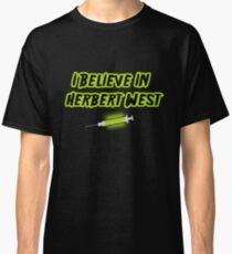 I Believe in Herbert West Classic T-Shirt