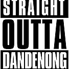 Straight Outta Dandenong by sketchNkustom
