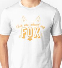 Ask me about my FOX T-Shirt