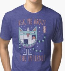 ASK ME ABOUT THE INTERNET Tri-blend T-Shirt