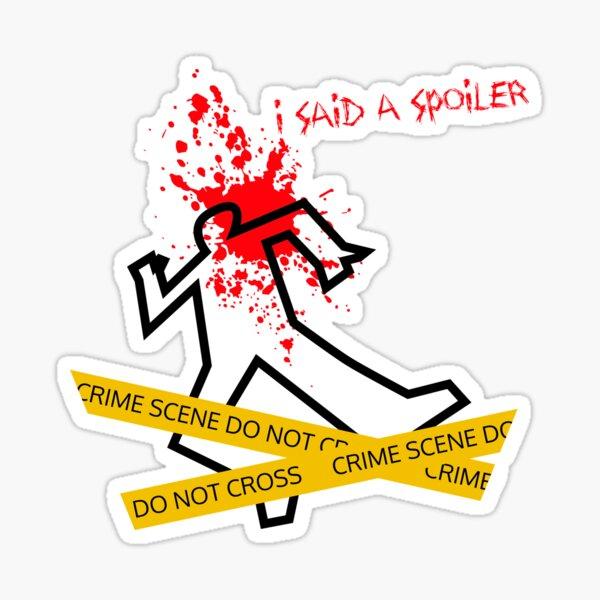 I said a Spoiler (funny crime scene) Sticker