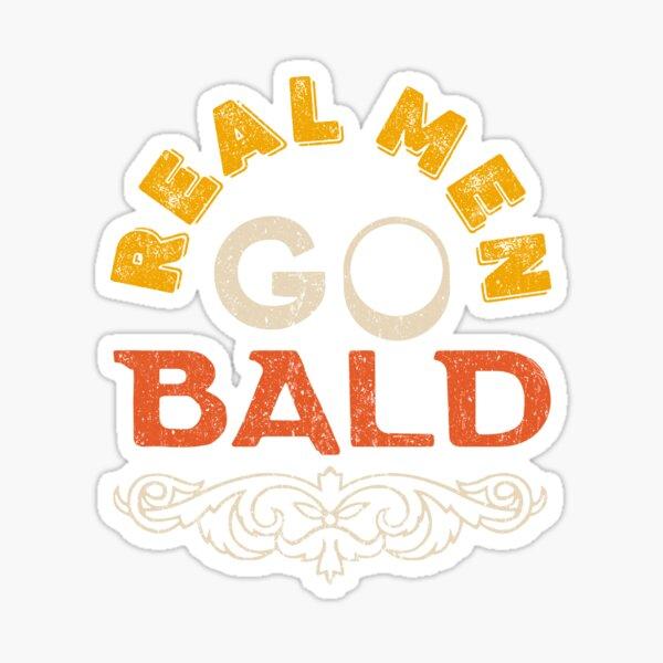 Real Men Go Bald Funny Vintage Sticker