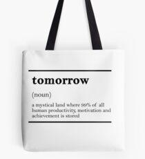 TOMORROW-MOTIVATIONNAL Tote Bag