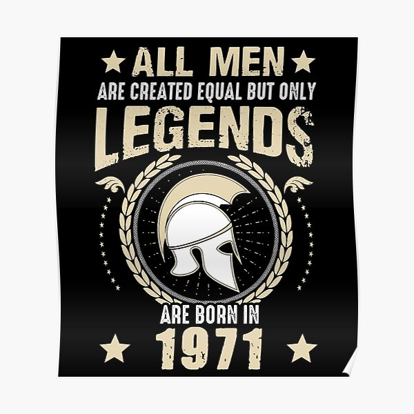 All Man Are Equal Legends Are Born In 1971 Poster