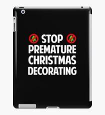 Stop Premature Christmas Decorating iPad Case/Skin