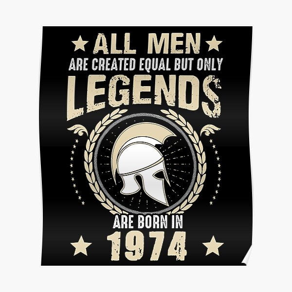 All Man Are Equal Legends Are Born In 1974 Poster