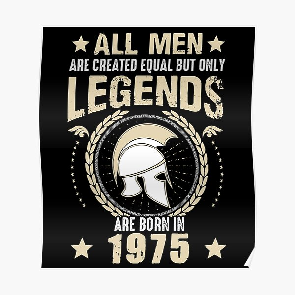All Man Are Equal Legends Are Born In 1975 Poster
