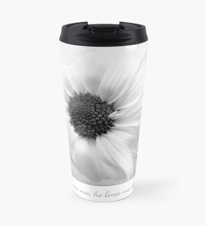 He loves me, he loves me not ... Travel Mug