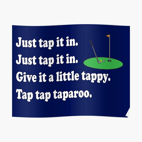 Happy Gilmore Quote - Just Tap It In Poster