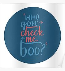 Who Gon' Check Me, Boo? Poster