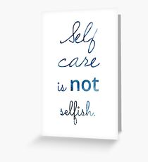 Selfish greeting cards redbubble self care is not selfish greeting card m4hsunfo