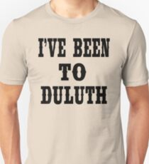 The Great Outdoors - I've Been To Duluth T-Shirt