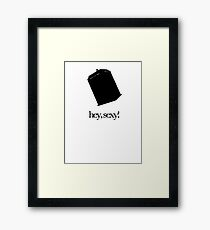 Hey, Sexy! Framed Print