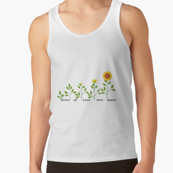 Grow at your own pace Tank Top