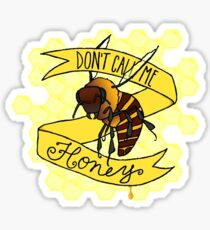 Don't Call Me Honey Sticker