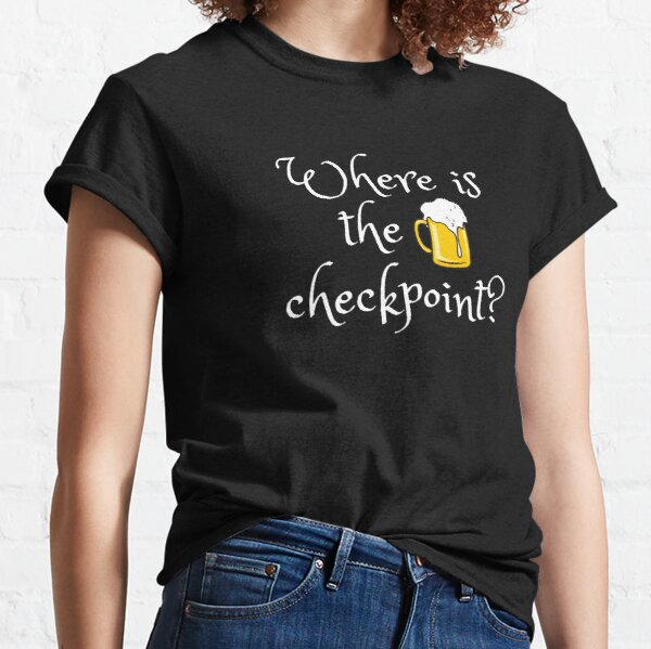 Where is the Checkpoint? Classic T-Shirt