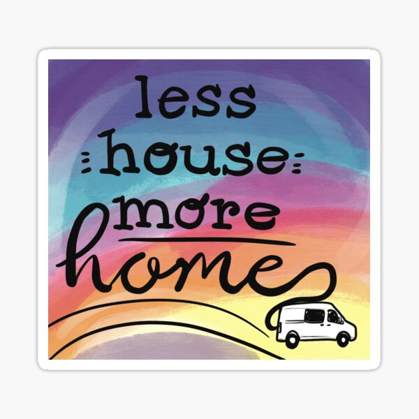 Less House More Home (van) Sticker
