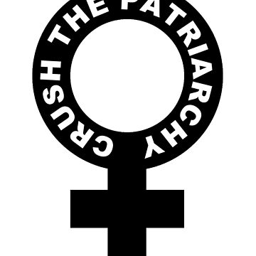 Crush the patriarchy - black by betterclenchup