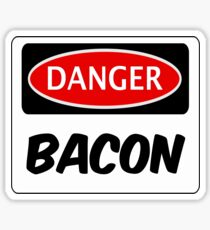 DANGER BACON FUNNY FAKE SAFETY DANGER SIGN Sticker