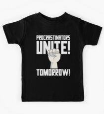 Procrastinators Unite Tomorrow T Shirt Kids Clothes