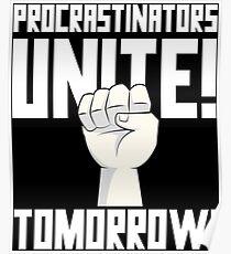 Procrastinators Unite Tomorrow T Shirt Poster