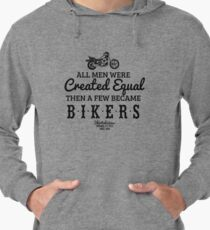 All Men Were Created Equal, Then a Few Became Bikers in White Lightweight Hoodie