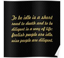"""To be idle is a short... """"Buddha"""" Inspirational Quote Poster"""