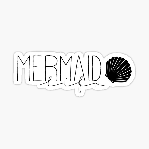 Mermaid Life Sticker