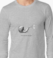 Not a Pipe Long Sleeve T-Shirt