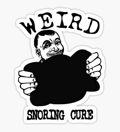 Funny Advertising - Weird Snoring Cure Sticker