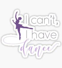 """""""Ich kann nicht, ich habe Tanz"""" Zitat T-Shirt Sticker"""