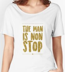 The Man Is Non-Stop | Hamilton Women's Relaxed Fit T-Shirt