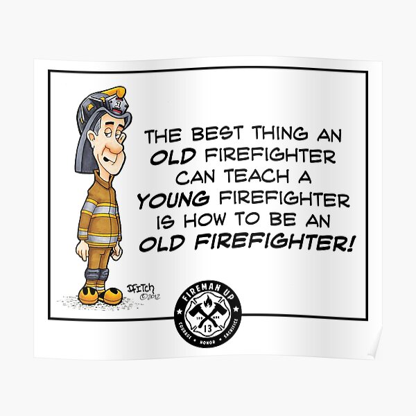 Old Firefighter Wisdom Poster