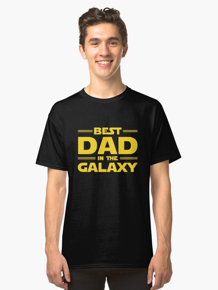 Best Dad in The Galaxy Classic T-Shirt Front